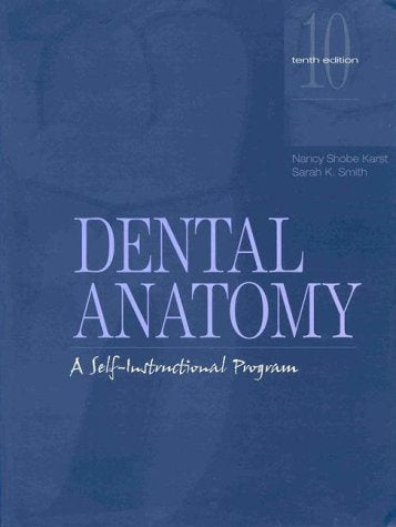 Dental Anatomy: A Self-Instructional Program