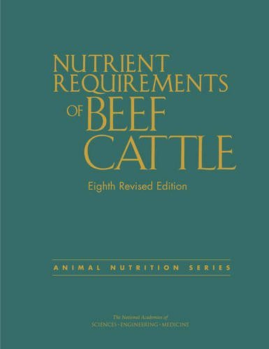 Nutrient Requirements of Beef Cattle: Eighth Revised Edition (Nutrient Requirements of Animals)