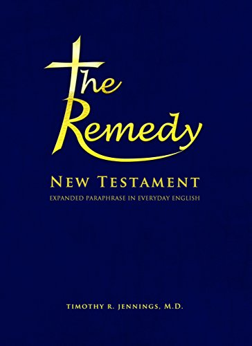 The Remedy New Testament Expanded Paraphrase Bible