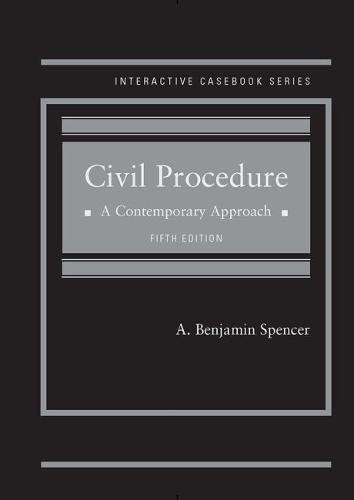 Civil Procedure, A Contemporary Approach (Interactive Casebook Series)