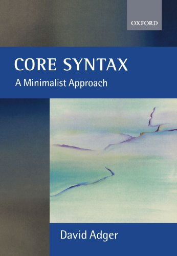 Core Syntax: A Minimalist Approach (Oxford Core Linguistics)