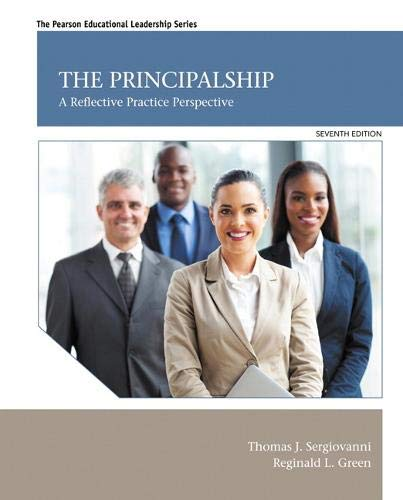 Principalship, The: A Reflective Practice Perspective (Pearson Educational Leadership)