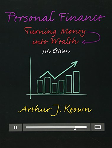 Personal Finance: Turning Money into Wealth (Prentice Hall Series in Finance)