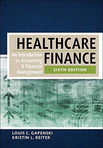 Healthcare Finance (An Introduction to Accounting and Financial Management)