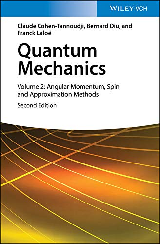 Quantum Mechanics, Volume 2: Angular Momentum, Spin, and Approximation Methods