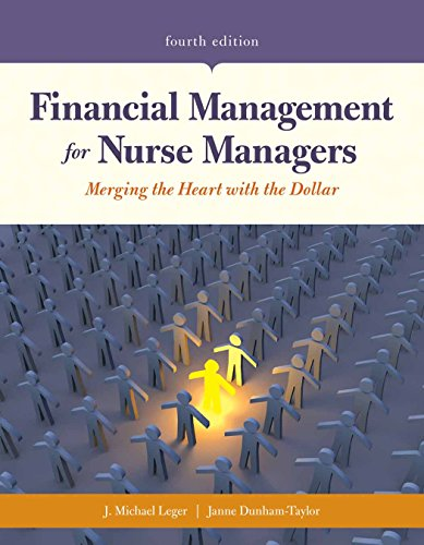 Financial Management for Nurse Managers: Merging the Heart with the Dollar: Merging the Heart with the Dollar
