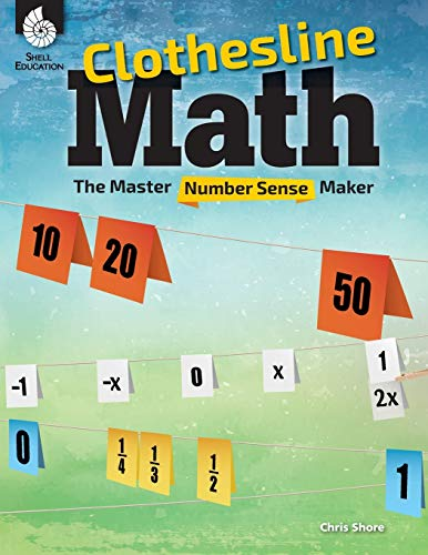 Clothesline Math: The Master Number Sense Maker, Make Math Fun for K-12 Students with Hands-On Activities to Teach Number Sense (Professional Resources)