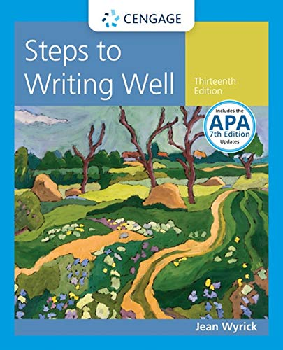 Steps to Writing Well with Additional Readings, 2016 MLA Update and 2019 APA Updates