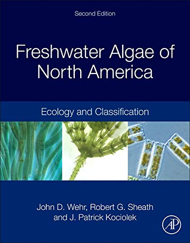Freshwater Algae of North America: Ecology and Classification (Aquatic Ecology)