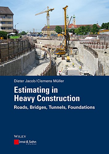 Estimating in Heavy Construction: Roads, Bridges, Tunnels, Foundations