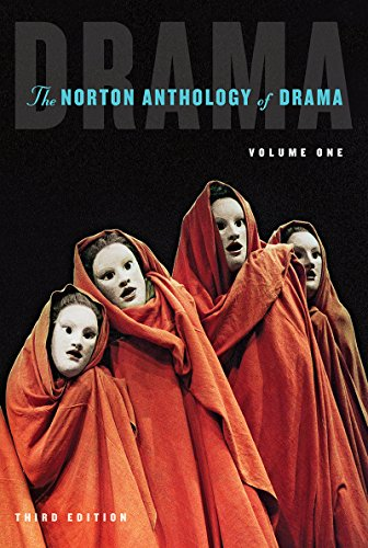 The Norton Anthology of Drama (Third Edition) (Vol. 1)