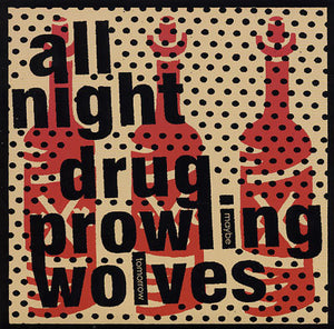 All Night Drug Prowling Wolves / Sick Figures split 7""