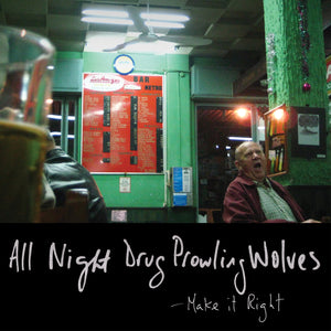 "All Night Drug Prowling Wolves ""Make It Right"" lp"