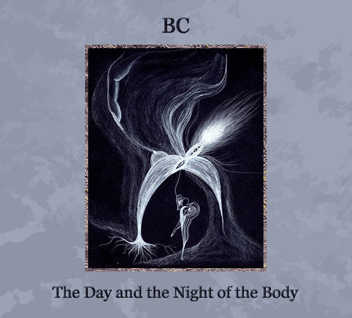 BC ‎– The Day And The Night Of The Body CD