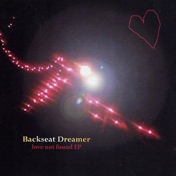 Backseat Dreamer ‎– Love Not Found cd
