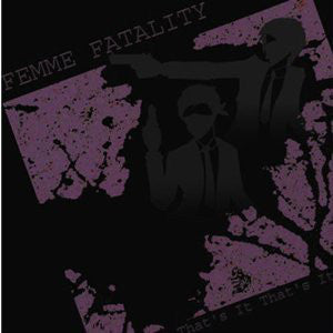 Femme Fatality - That's It, That's It cd