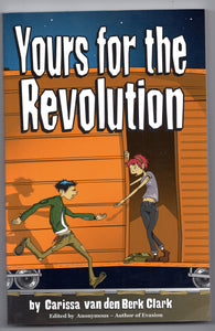 Yours for the Revolution by Carissa van den Berk Clark
