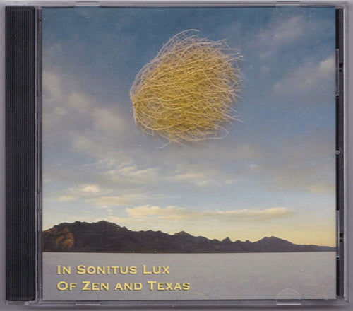 In Sonitus Lux - Of Zen And Texas Cd