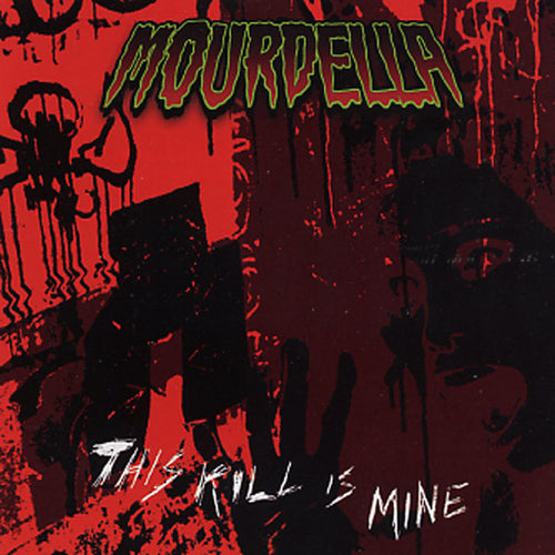 Mourdella - This Kill Is Mine CD