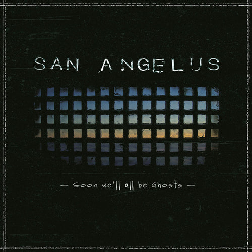 San Angulus - Soon We'll All Be Ghosts lp