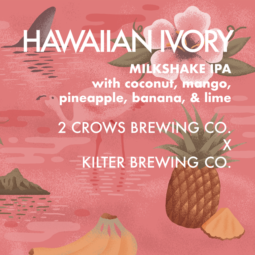 """Hawaiian Ivory"" Collaboration Milkshake IPA"