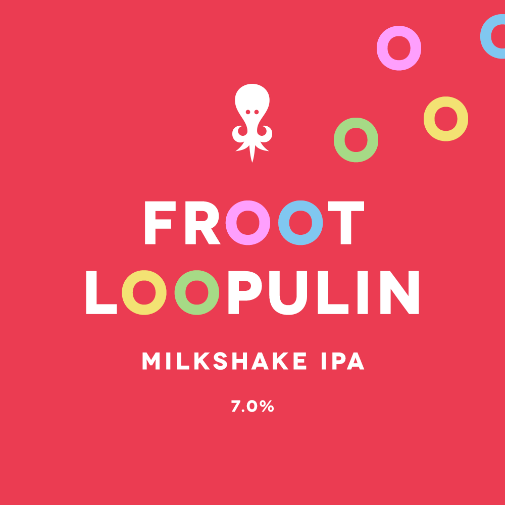 Froot Loopulin Milkshake IPA