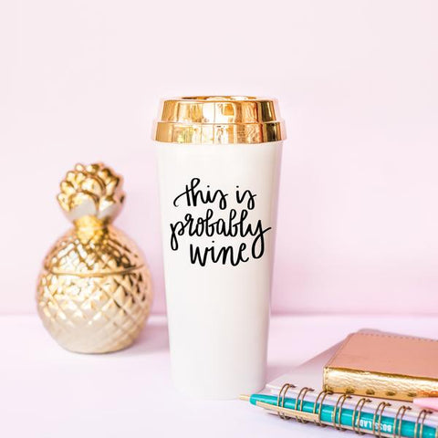 *PRE-ORDER* SHIPS IN 3 WEEKS This is Probably Wine Gold Travel Mug