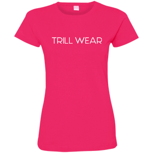 Trill Wear Ladies' Fine Jersey T-Shirt