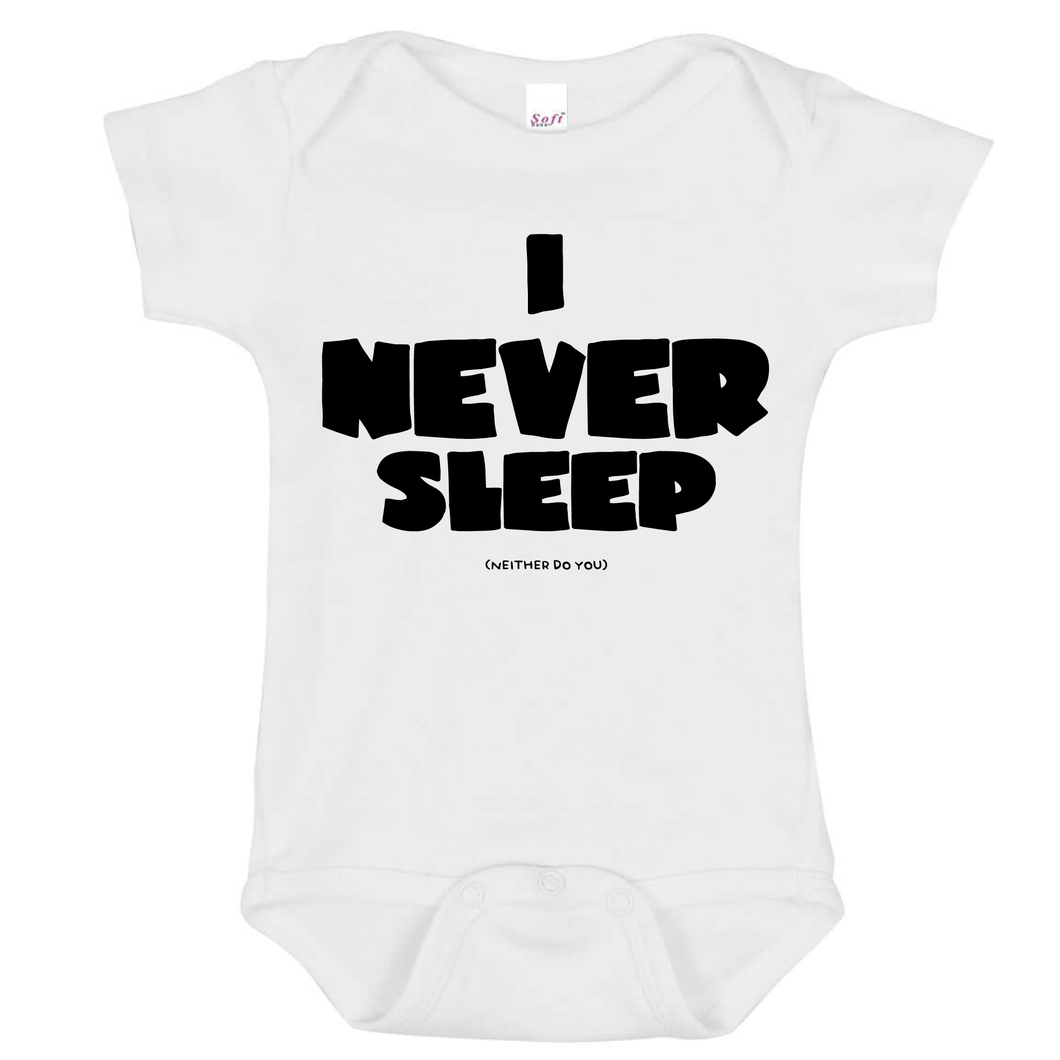 I NEVER SLEEP Baby Onesie - Goo Goo Blah Blah