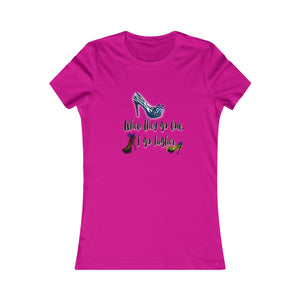 When They Go Low I Go Higher Women's Shoe Lover Tee
