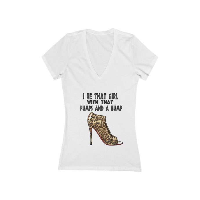 I Be That Girl With A Bump and some Pumps Women's Jersey Short Sleeve Deep V-Neck Tee