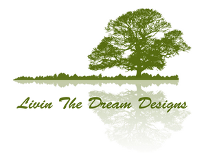 Livin' The Dream Designs