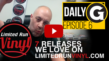 DAILY G EPISODE #6:  Seven Releases We Love from Limited Run Vinyl