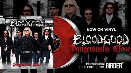 Bloodgood is Dangerously Close to a bloody-vinyl release!