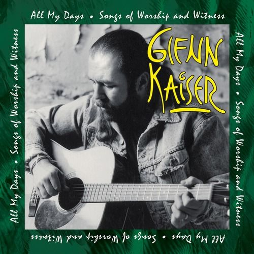 Glenn Kaiser - All My Days (CD) Rez Band Frontman, Blues