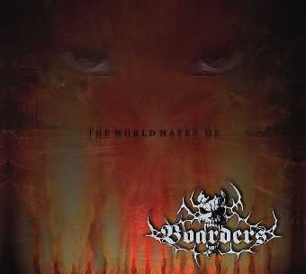 BOARDERS - THE WORLD HATES ME (2009, Retroactive) ex-Megadeath cover band Christian