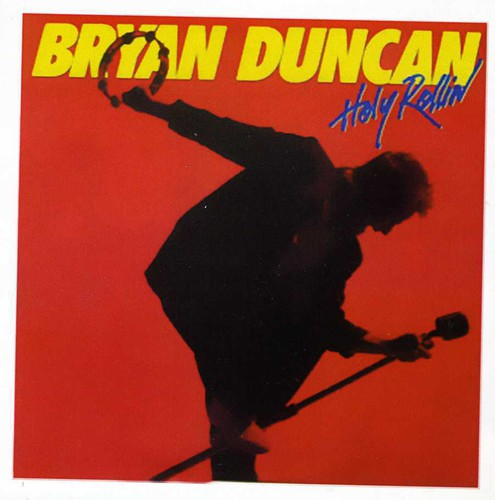 Bryan Duncan - Holy Rollin' (*NEW-CD, 2013) Sweet Comfort Band Frontman
