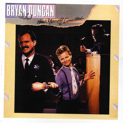 Bryan Duncan - Have Yourself Committed (*NEW-CD, 2013)  Sweet Comfort Band