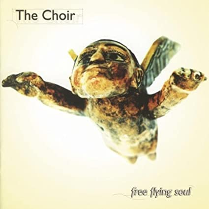 The Choir - Free Flying Soul (CD)