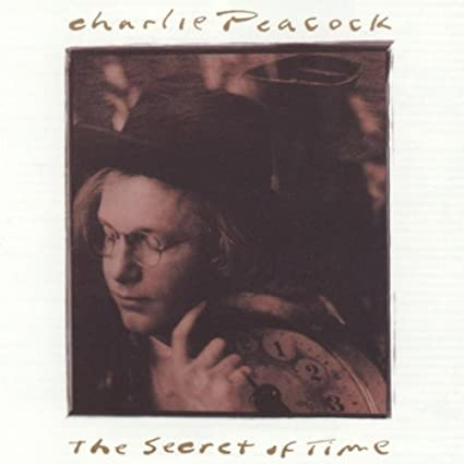 Charlie Peacock - The Secret of Time (CD)
