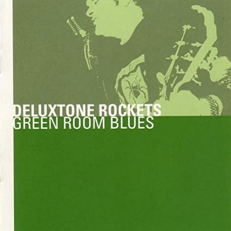Deluxtone Rockets - Green Room Blues (CD)