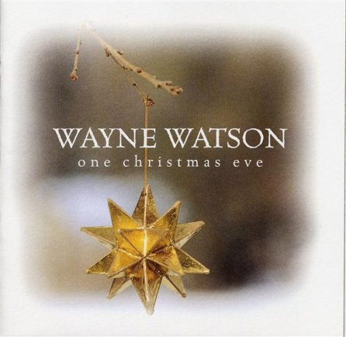 Wayne Watson - One Christmas Eve (CD)