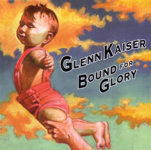 Glenn Kaiser - Bound For Glory (CD) Rez Band Frontman, Blues