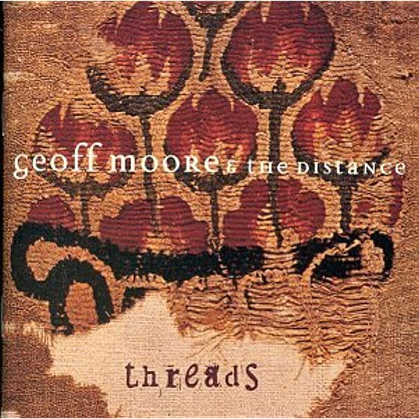 Geoff Moore and the Distance - Threads (CD)