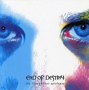 End of Destiny - The Thoughtless Existence