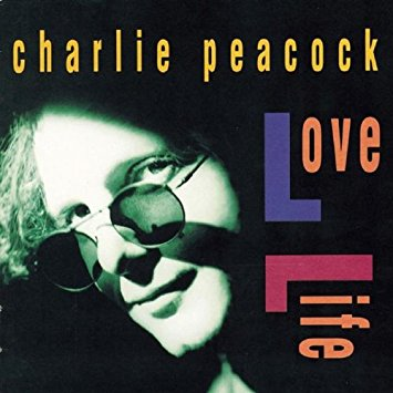 Charlie Peacock - Love Life (CD) pre-owned