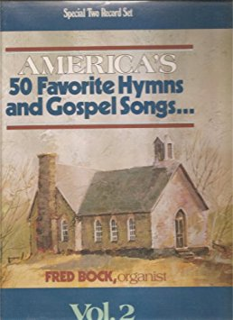 Fred Bock, Organist- America's 50 Favorite Hymns and Gospel Songs (Vinyl)