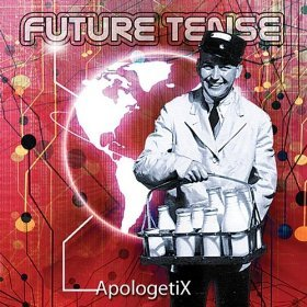 Apologetix - Future Tense (CD)