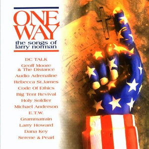 One Way - The Songs of Larry Norman (Used CD) Holy Soldier, Audio Adrenaline, DC Talk