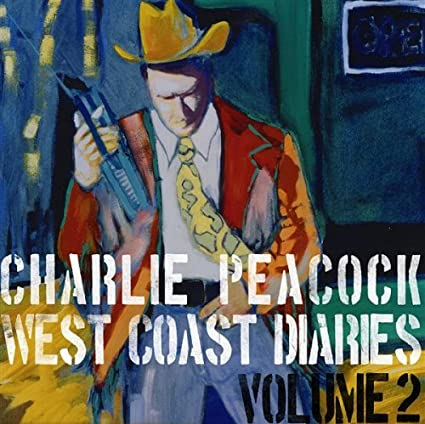 Charlie Peacock - West Coast Diaries Vol.Two (CD)